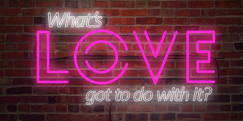 Whats-Love-Got-to-Do-With-It-Sermon-Series-Idea