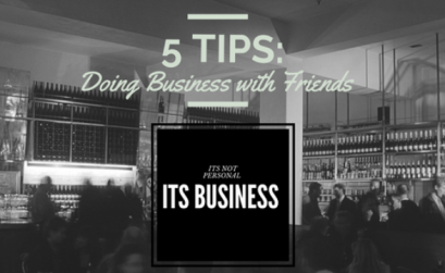 5 TIPS: DOING BUSINESS WITH FRIENDS