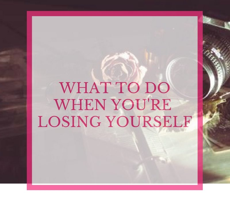 What To Do When Losing Yourself